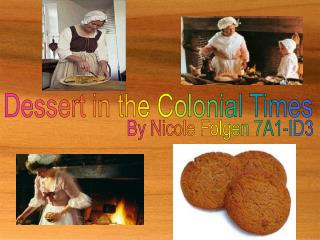 Dessert in the Colonial Times