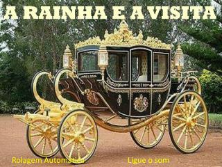 A RAINHA E A VISITA