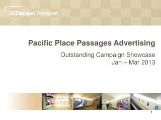 Pacific Place Passages Advertising Outstanding Campaign Showcase Jan – Mar 2013