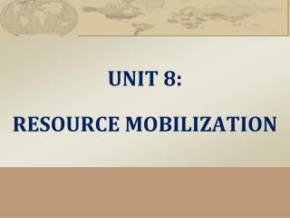UNIT 8: RESOURCE MOBILIZATION