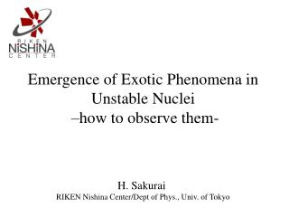 Emergence of Exotic Phenomena in  Unstable Nuclei  –how to observe them-