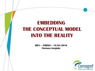 EMBEDDING  THE CONCEPTUAL MODEL INTO THE REALITY
