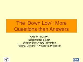 The  Down Low : More Questions than Answers