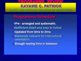 PROGRAMME  REVIEW KAYAWE C. PATRICK DAVID LIVINGSTONE COLLEGE OF EDUCATION
