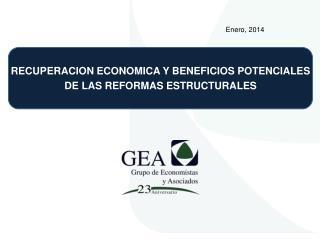 RECUPERACION ECONOMICA Y BENEFICIOS POTENCIALES DE LAS REFORMAS ESTRUCTURALES