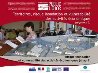 Territoires, risque inondation et vulnérabilité des activités économiques  (séquence 2)
