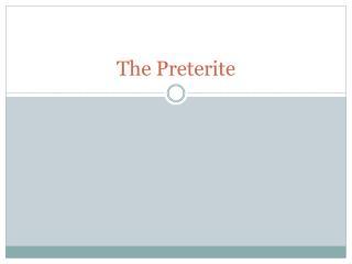 The  Preterite