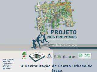 A Revitalização do Centro Urbano de Braga