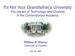 It's Not Your Grandfather's University:   The Impact of Technology and Diversity