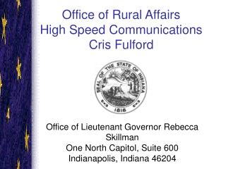 Office of Rural Affairs High Speed Communications Cris Fulford
