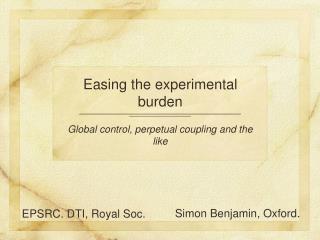 Easing the experimental burden