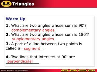 Warm Up 1.  What are two angles whose sum is 90°? 2.  What are two angles whose sum is 180°?