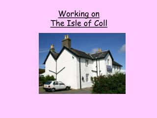 Working on  The Isle of Coll