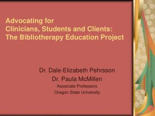 Advocating for  Clinicians, Students and Clients:  The Bibliotherapy Education Project