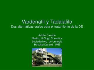 Vardenafil y Tadalafilo Dos alternativas orales para el tratamiento de la DE