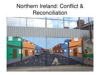 Northern Ireland: Conflict & Reconciliation