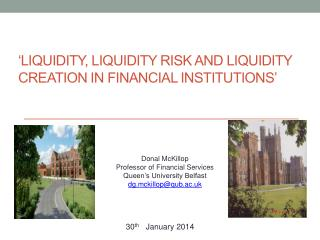 'Liquidity, liquidity Risk and liquidity Creation in Financial Institutions'