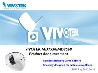 VIVOTEK MD7530/MD7560 Product Announcement