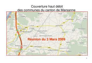 Couverture haut débit des communes du canton de Marsanne Réunion du 3 Mars 2009