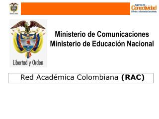 Ministerio de Comunicaciones  Ministerio de Educaci�n Nacional