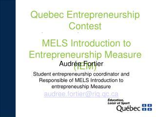 Quebec Entrepreneurship Contest  MELS Introduction to Entrepreneurship Measure (IEM)