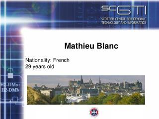 Mathieu Blanc Nationality: French 29 years old