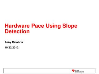 Hardware Pace Using Slope Detection