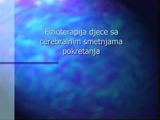 Fizioterapija djece sa cerebralnim smetnjama pokretanja