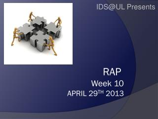 RAP  Week 10 April 29 th 2013