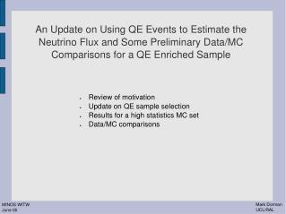 Review of motivation Update on QE sample selection Results for a high statistics MC set