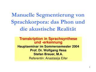 Manuelle Segmentierung von Sprachkorpora: das Phon und die akustische Realität