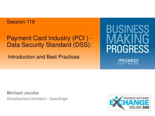 Payment Card Industry (PCI ) - Data Security Standard (DSS):
