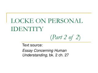 LOCKE ON PERSONAL IDENTITY  				( Part 2 of 2 )