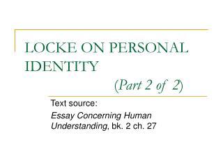 LOCKE ON PERSONAL IDENTITY  ( Part 2 of 2 )