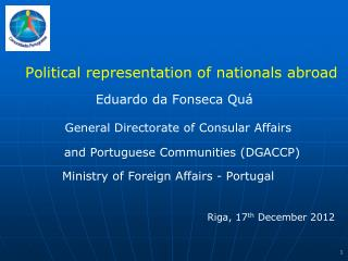 Political representation of nationals abroad             	        Eduardo da Fonseca  Quá