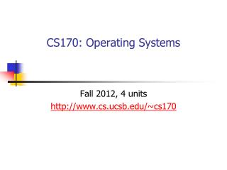 CS170: Operating Systems