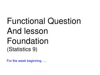 Functional Question And lesson Foundation (Statistics 9)