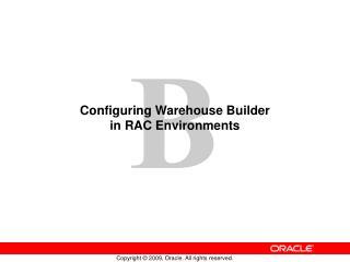 Configuring Warehouse Builder  in RAC Environments