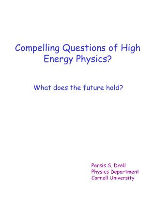 Compelling Questions of High Energy Physics
