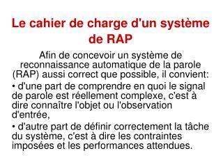 Le cahier de charge d'un système de RAP