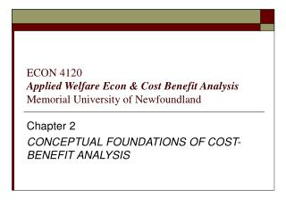 ECON 4120 Applied Welfare Econ & Cost Benefit Analysis Memorial University of Newfoundland