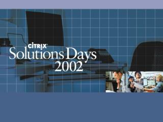 Citrix Solutions for the Virtual Workplace – outside of headquarters!