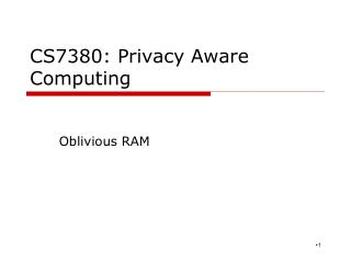 CS7380: Privacy Aware Computing