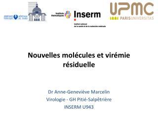 Nouvelles molécules et virémie résiduelle
