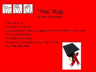 """""""Yes"""" Rap by Mrs. Brumfield"""