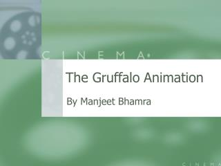 The Gruffalo Animation