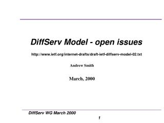 DiffServ Model - open issues ietf/internet-drafts/draft-ietf-diffserv-model-02.txt