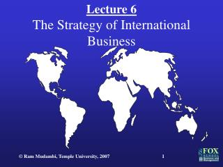 Lecture 6 The Strategy of International Business