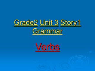 Grade2 Unit 3 Story1 Grammar