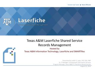 Texas  A&M Laserfiche  Shared Service Records Management Hosted  by